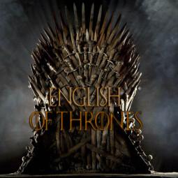 """Английский по сериалу Игра Престолов. Видео-уроки """"English of Thrones"""""""